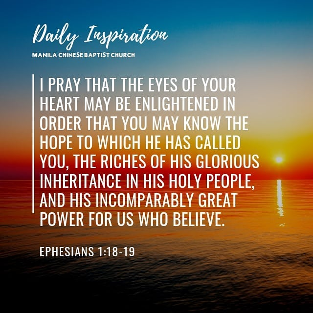 I pray that the eyes of your heart may be enlightened in order that you may know…