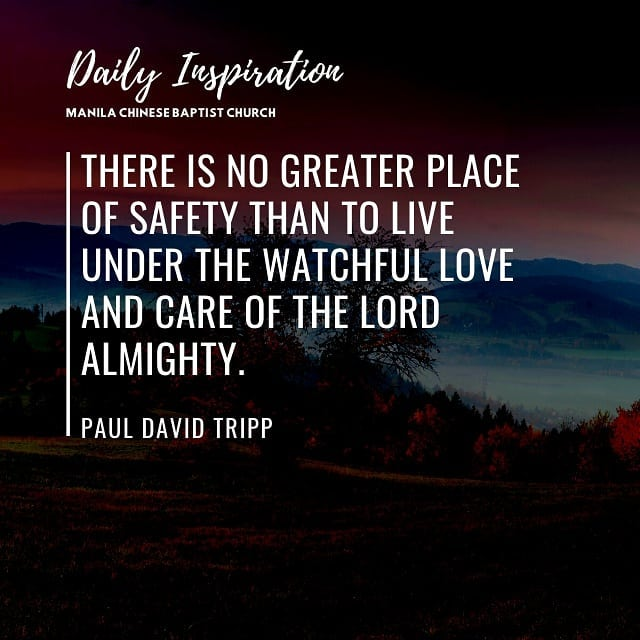 There is no greater place of safety than to live under the watchful love and car…