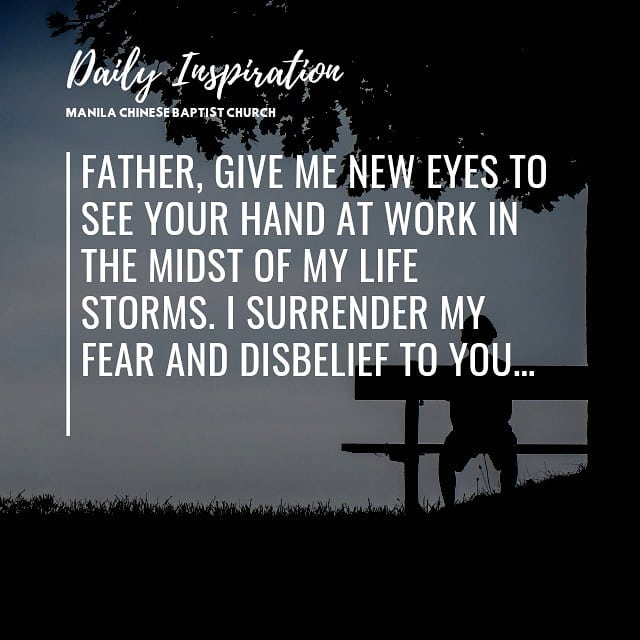 Father, give me new eyes to see Your hand at work in the midst of my life storms…