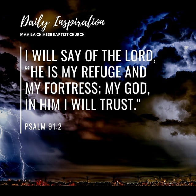 """I will say of the Lord, """"He is my refuge and my fortress; my God, in Him I will …"""