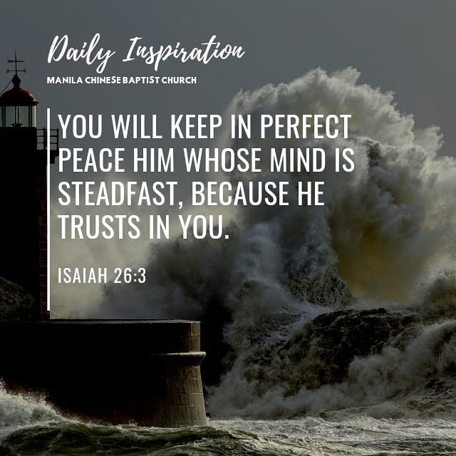 You will keep in perfect peace him whose mind is steadfast, because he trusts in…
