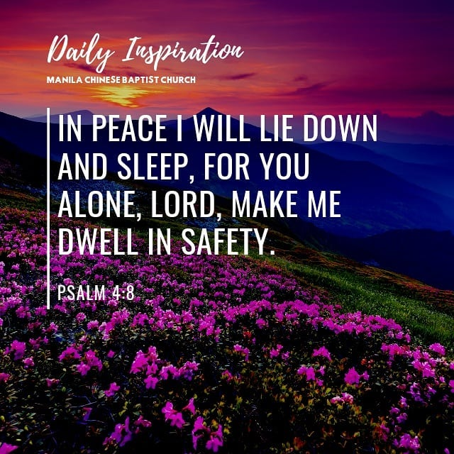 In peace I will lie down and sleep, for you alone, Lord, make me dwell in safety…