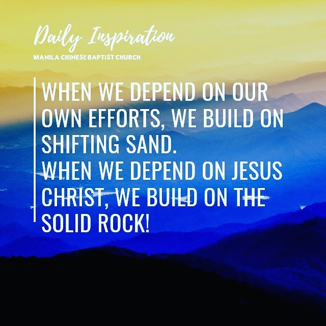 When we depend on our own efforts, we build on shifting sand. When we depend on …