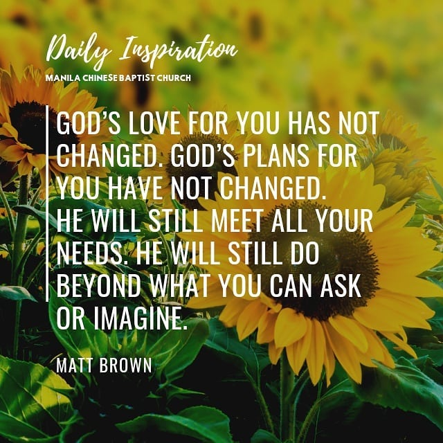 God's love for you has not changed.  God's plans for you have not changed.  He w…