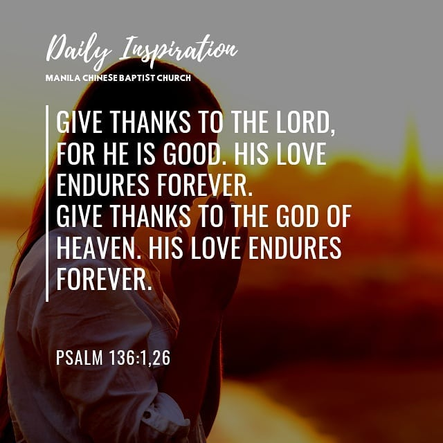 Give thanks to the Lord, for he is good. His love endures forever. Give thanks t…