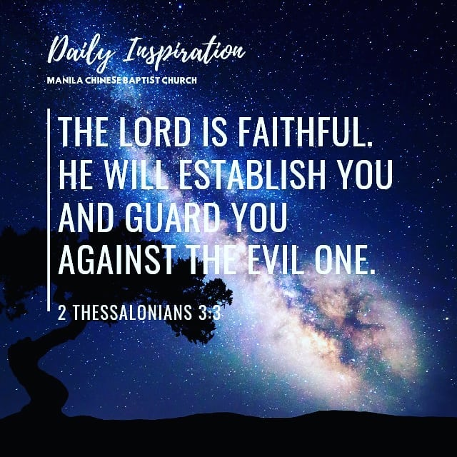 The Lord is faithful. He will establish you and guard you against the evil one. …