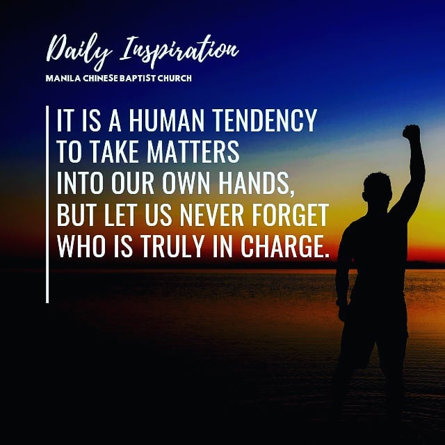 It is a human tendency to take matters into our own hands, but let us never forg…