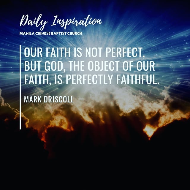 Our faith is not perfect, but God, the object of our faith, is perfectly faithfu…