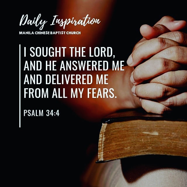 I sought the Lord, and he answered me and delivered me from all my fears. ~ Psal…