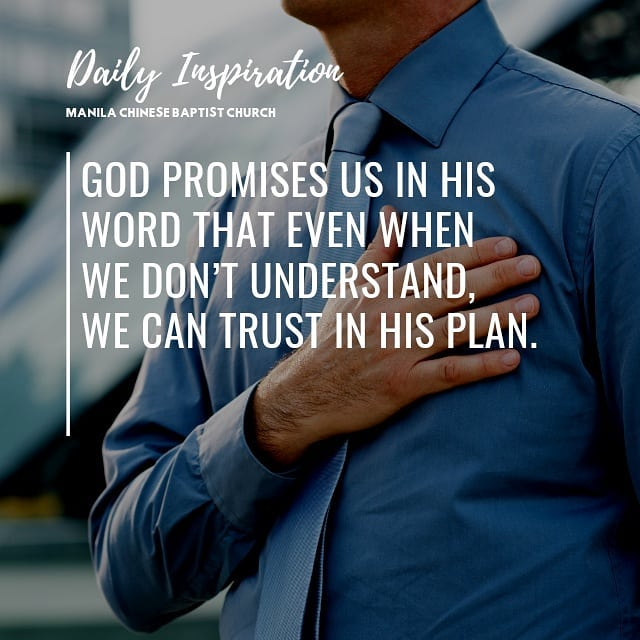 God promises us in His Word that even when we don't understand, we can trust in …