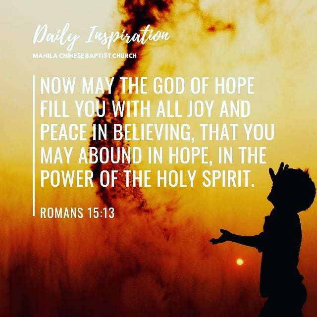 Now may the God of hope fill you with all joy and peace in believing, that you m…