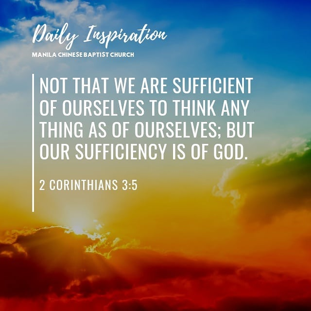 Not that we are sufficient of ourselves to think any thing as of ourselves; but …