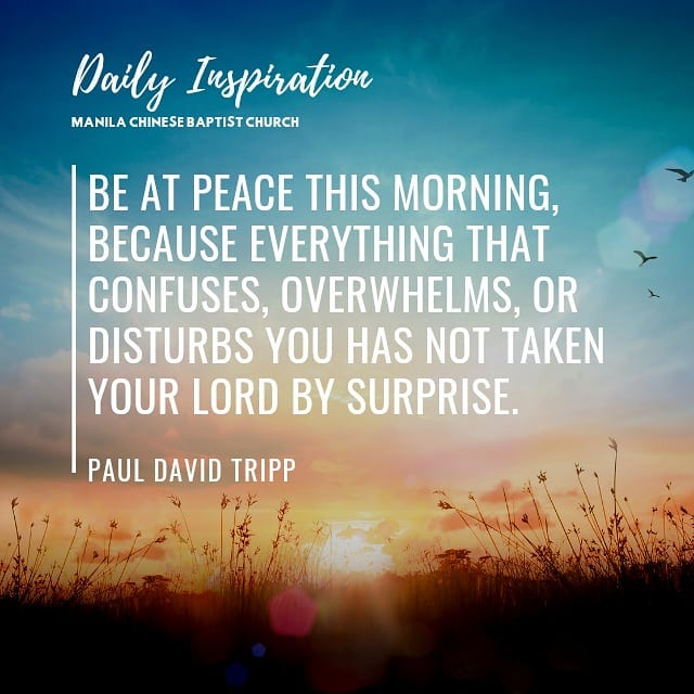 Be at peace this morning, because everything that confuses, overwhelms, or distu…