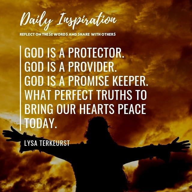 God is a Protector. God is a Provider. God is a Promise Keeper. What perfect tru…