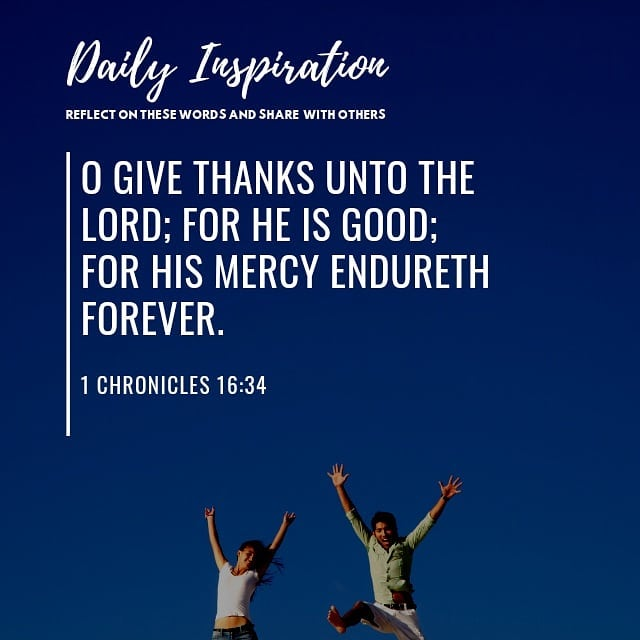 O give thanks unto the LORD; for he is good; for his mercy endureth forever. ~ 1…