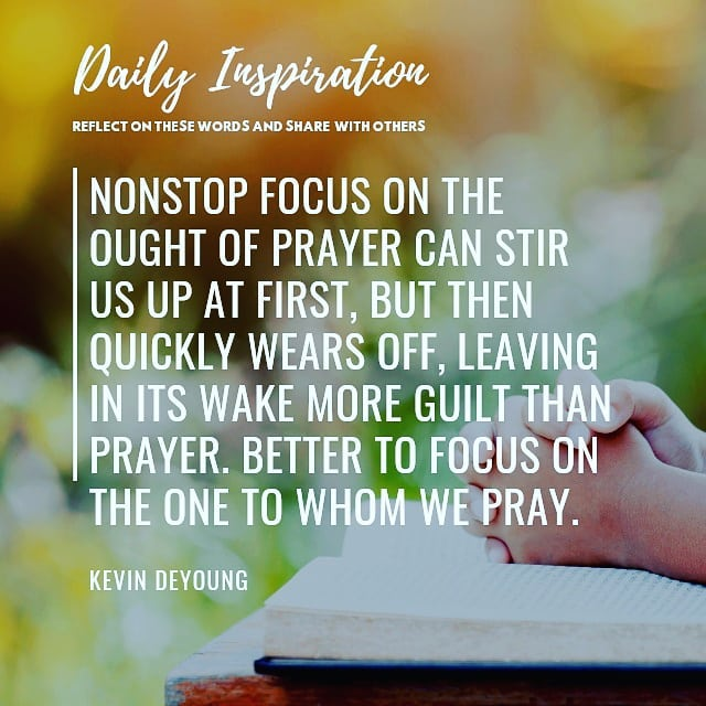 Nonstop focus on the ought of prayer can stir us up at first, but then quickly w…