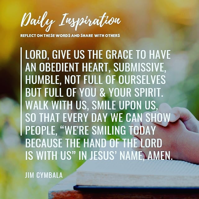 Lord, give us the grace to have an obedient heart, submissive, humble, not full …