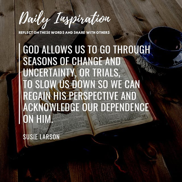"""""""God allows us to go through seasons of change and uncertainty, or trials, to sl…"""