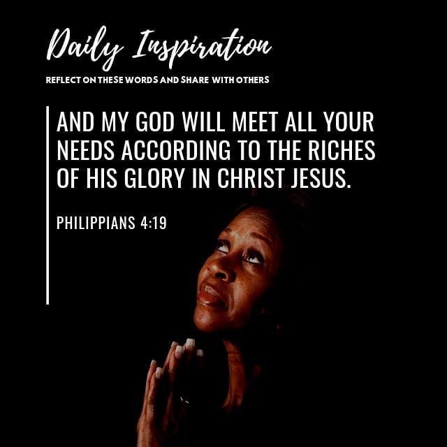 And my God will meet all your needs according to the riches of his glory in Chri…