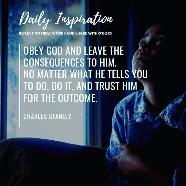 Obey God and leave the consequences to Him. No matter what He tells you to do, d…