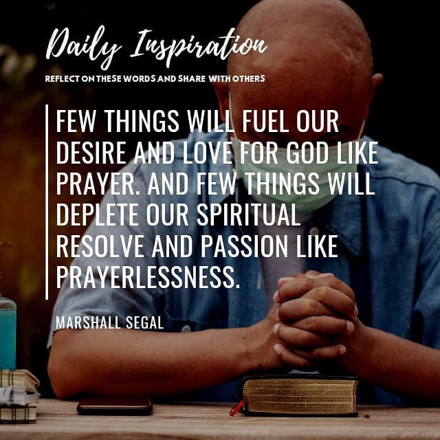 Few things will fuel our desire and love for God like prayer. And few things wil…