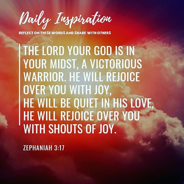 The Lord your God is in your midst, a victorious warrior. He will rejoice over y…