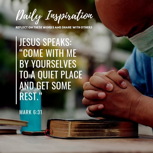 """JESUS SPEAKS:  """"Come with me by yourselves to a quiet place and get some rest."""" …"""