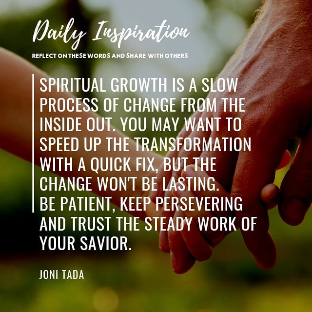 Spiritual growth is a slow process of change from the inside out. You may want t…