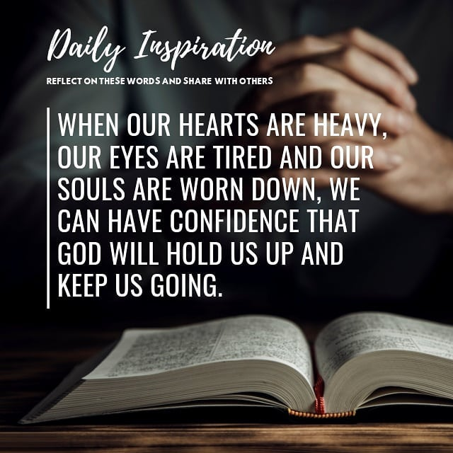 When our hearts are heavy, our eyes are tired and our souls are worn down, we ca…