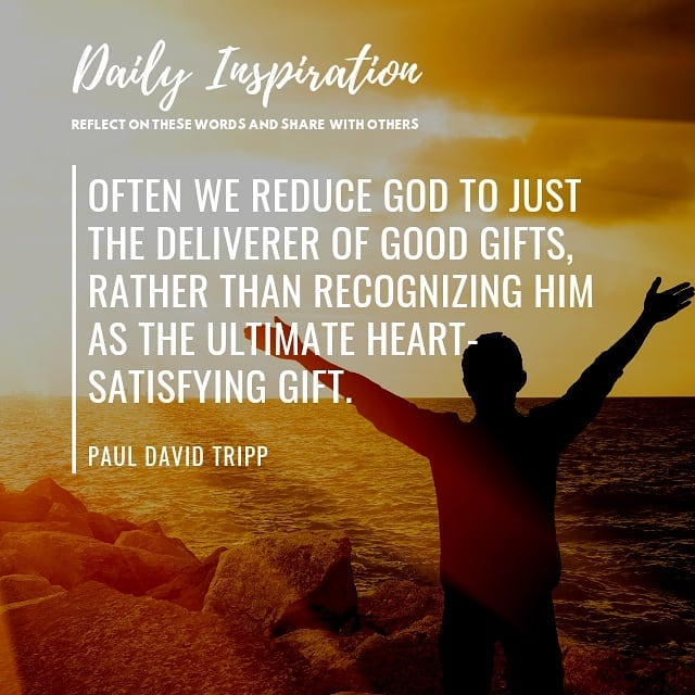 Often we reduce God to just the deliverer of good gifts, rather than recognizing…