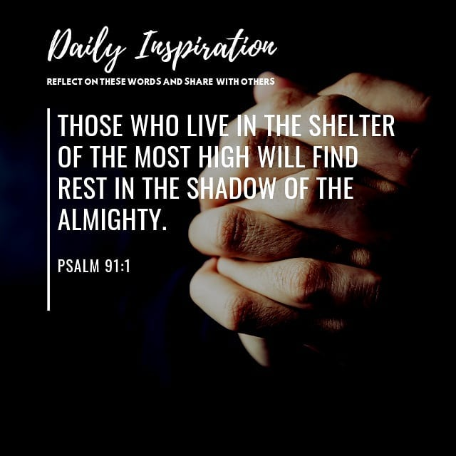 Those who live in the shelter of the Most High will find rest in the shadow of t…