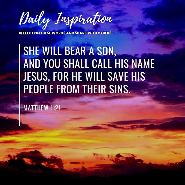 She will bear a son, and you shall call his name Jesus, for he will save his peo…