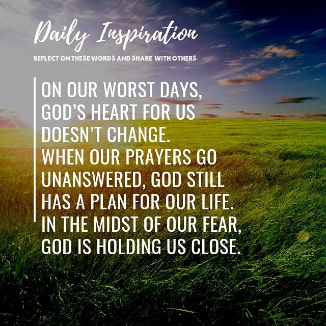 On our worst days, God's heart for us doesn't change. When our prayers go unansw…