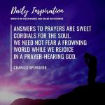 Answers to prayers are sweet cordials for the soul. We need not fear a frowning …