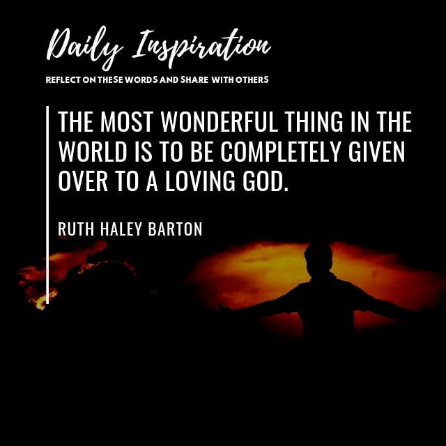 The most wonderful thing in the world is to be completely given over to a loving…