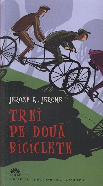 Jerome K. Jerome - Trei pe doua biciclete -