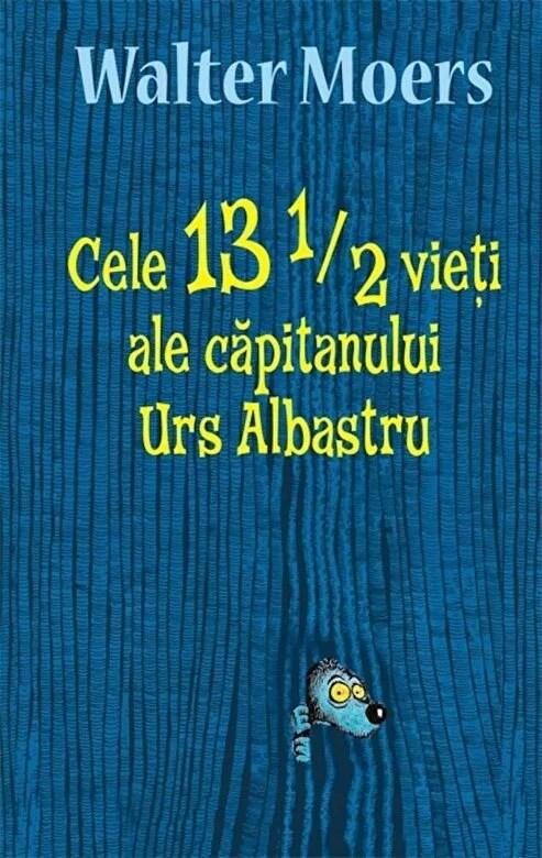 Walter Moers - Cele 13 1/2 vieti ale capitanului Urs Albastru -