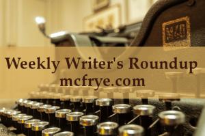 Weekly Writer's Roundup Volume III