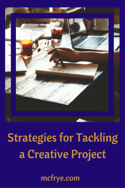 Strategies for Creative Projects
