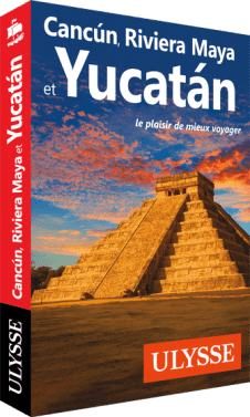 Guide Ulysse Cancun, Riviera Maya et Yucatàn