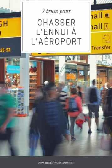 Chasser l'ennuie à l'aéroport; 7 trucs à savoir