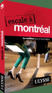Guide Ulysse Escale à Montréal