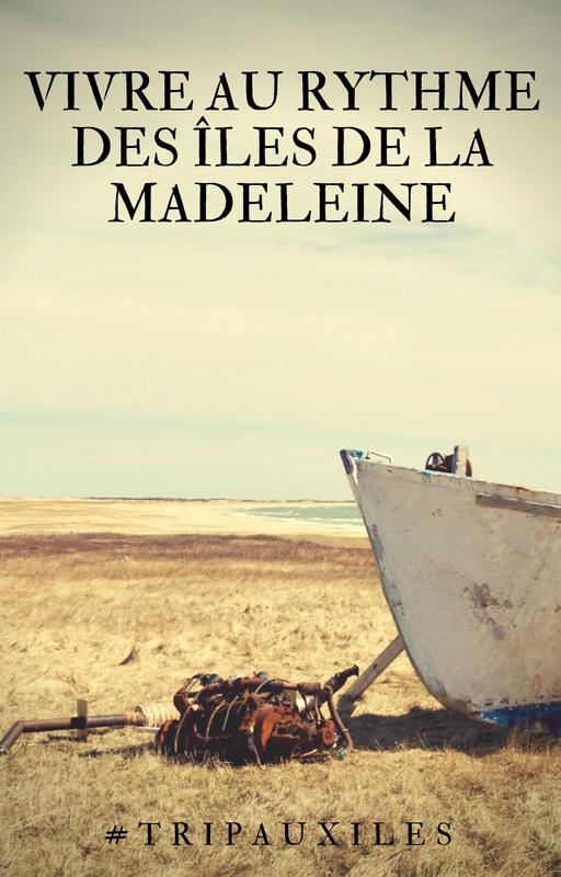 Vivre au rythme des îles de la Madeleine