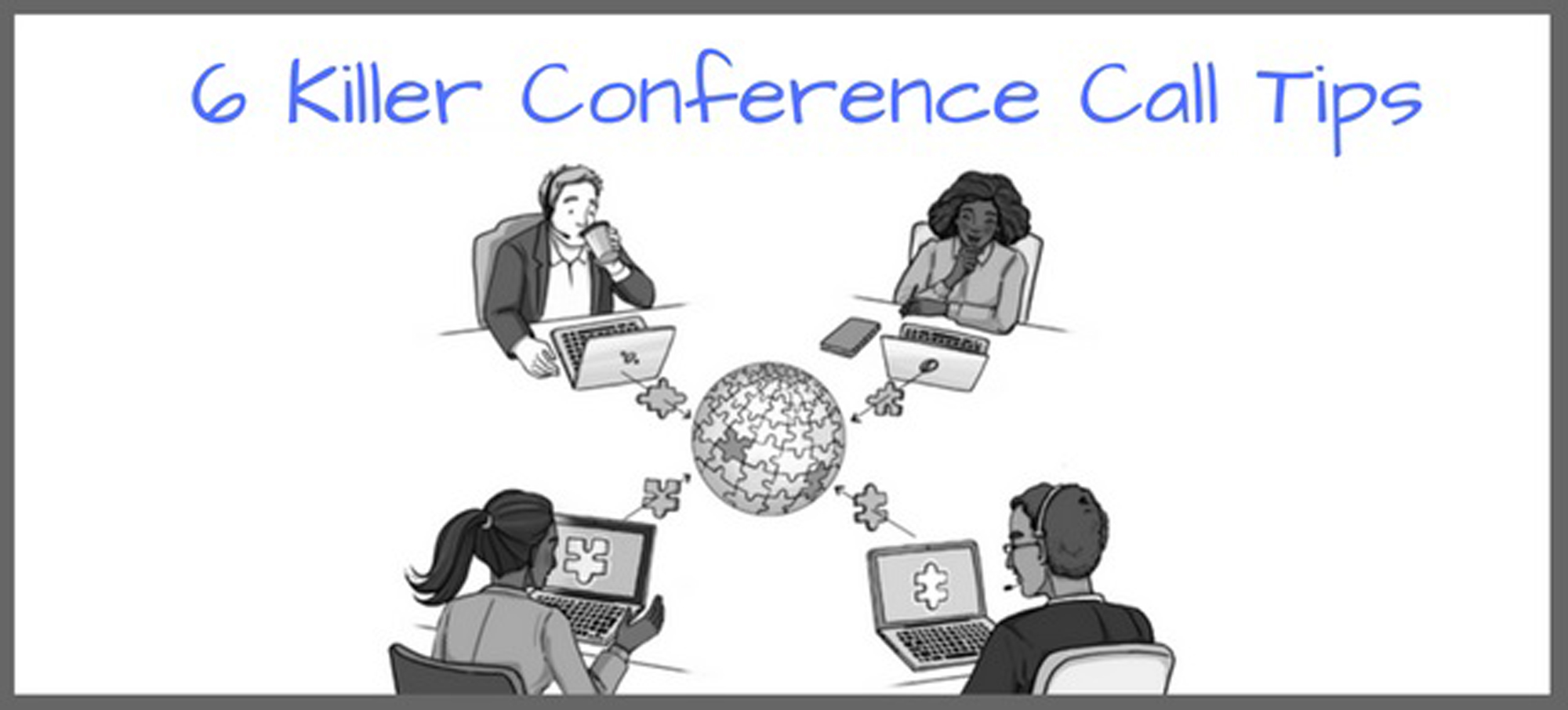 6 Killer Conference Call Tips To Run Effective Meetings