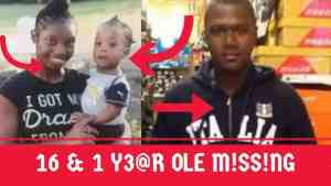 Video: 16 Year Old Girl & Her 1 Year Old Son Missing + Cop Killed