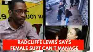Clarendon Police Needs A New Supt Says Radcliffe Lewis