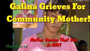 Galina in Mourning | Mother Denies Gay Allegations Against Son | Videos of Lovers Released|