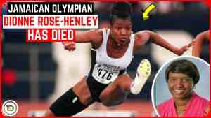Jamaican Sprint Hurdler Dionne Rose-Henley is Dead