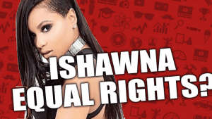 Ishawna's Equal Rights Song Lands Man in Court For Malicious Destruction