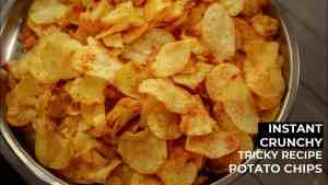 Potato Chips Recipe – Crunchy Instant Hot Wafers